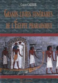 Claude Carrier - Grands livres funéraires de l'Egypte pharaonique.