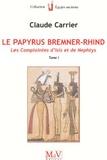 Claude Carrier - Le papyrus Bremner-Rhind - Tome 1, Les complaintes d'Isis et de Nephtys.