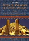Claude Carrier - Textes des Pyramides de l'Egypte ancienne - Tome 1, Textes des Pyramides d'Ounas et de Téti.