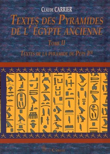 Claude Carrier - Textes des Pyramides de l'Egypte ancienne - Tome 2, Textes de la Pyramide de Pépy Ier.