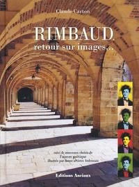 Claude Carton - Rimbaud, retour sur images....