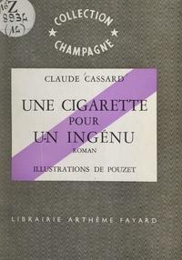 Claude Cassard et  Pouzet - Une cigarette pour un ingénu.