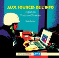Claude Castéran - Aux sources de l'info - Agence France-Presse.