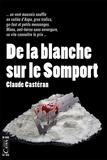 Claude Castéran - De la blanche sur le Somport.