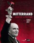 Claude Castéran - Mitterrand, géant de la politique.