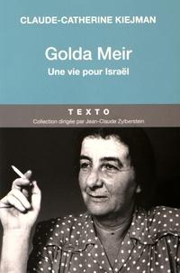 Claude-Catherine Kiejman - Golda Meir - Une vie pour Israël.