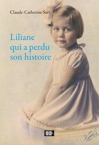 Claude-Catherine Süri - Liliane qui a perdu son histoire - Biographie.