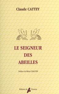 Claude Cattey - Le seigneur des abeilles.