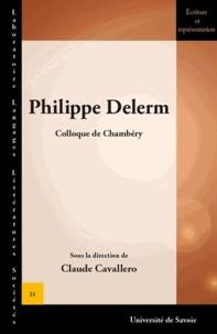 Claude Cavallero - Philippe Delerm - Actes du colloque de Chambéry (21 et 22 septembre 2012).