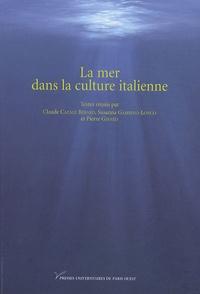 Claude Cazalé Bérard et Susanna Gambino Longo - La mer dans la culture italienne.