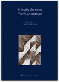 Claude Cazalé-Bérard - Mémoire des textes. Textes de mémoire.