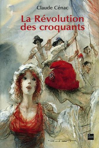 Claude Cénac - La Révolution des croquants.