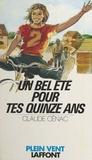Claude Cénac - Un Bel été pour tes quinze ans.