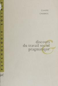 Claude Chabrol - Discours du travail social et pragmatique.