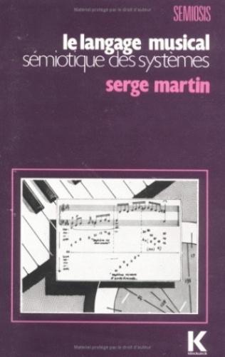 Claude Chabrol - Le langage musical - Sémiotique des systèmes, avec indicateur morphoscopique.