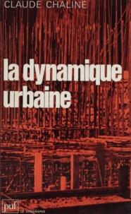 Claude Chaline - La Dynamique urbaine.