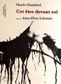 Claude Chambard - Cet être devant soi.