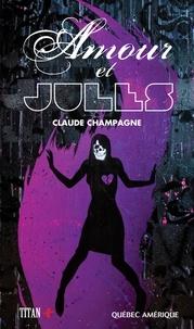Claude Champagne - Amour et Jules.