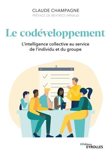 Claude Champagne - Le codéveloppement - L'intelligence collective au service de l'individu et du groupe.