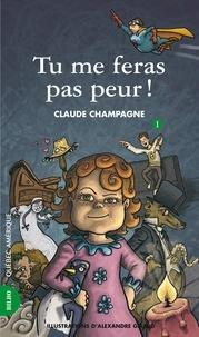 Claude Champagne et Alexandre Girard - Marie-Anne  : Marie-Anne 01 - Tu me feras pas peur!.