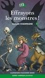 Claude Champagne et Alexandre Girard - Marie-Anne  : Marie-Anne 02 - Effrayons les monstres!.
