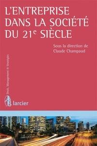 Claude Champaud - L'entreprise dans la société du 21e siècle.