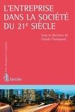 Claude Champaud et Eric Balate - L'entreprise dans la société du 21e siècle.