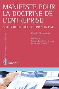 Claude Champaud - Manifeste pour la doctrine de l'entreprise - Sortir de la crise du financialisme.