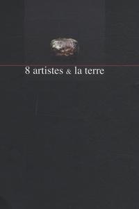 Claude Champy et Bernard Dejonghe - 8 artistes & la terre.