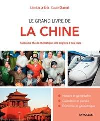 Claude Chancel et Libin Liu Le Grix - Le grand livre de la Chine.