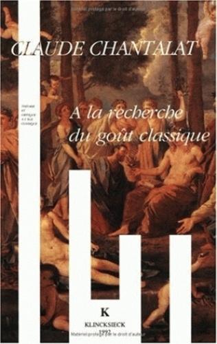 Claude Chantalat - À la recherche du goût classique.