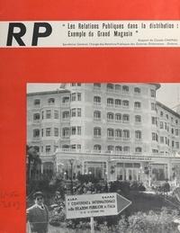 Claude Chapeau et  Associazione italiana per le r - Les relations publiques dans la distribution : exemple du Grand magasin - Première conférence internationale européenne sur les relations publiques ; 11-13 octobre 1956, Stresa, Italie.