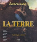Claude Chapgier-Laboissière - Suivez le guide !! La terre. 1 CD audio