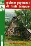 Claude Chappe-Gauthier - Maisons paysannes de Haute-Auvergne - Les hautes vallées.