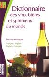 Claude Chapuis et Peter Dunn - Dictionnaire des vins, bières & spiritueux du monde - Edition bilingue français-anglais.