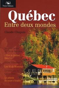 Claude Chapuis - Québec - Entre deux mondes.