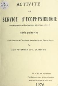 Claude-Charles Mathon et Alain Potonnier - Activité du service d'écophysiologie - Contribution à l'écologie des plantes du centre-ouest.