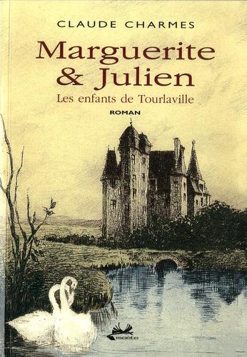 Claude Charmes - Marguerite & Julien - Les enfants de Tourlaville.