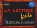 Claude Charroin - La lecture facile - 50 ateliers pour lire rapidement et acquérir les bonnes techniques de compréhension.
