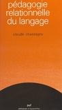 Claude Chassagny et M.-A. Bloch - Pédagogie relationnelle du langage.
