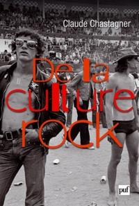 Claude Chastagner - De la culture rock.