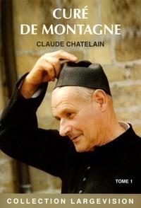 Claude Chatelain - Curé de montagne - Tome 1.