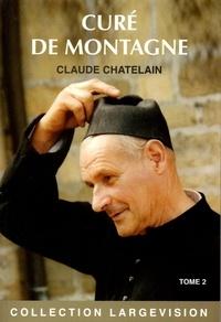 Claude Chatelain - Curé de montagne - Tome 2.