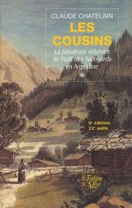 Claude Chatelain - Les Cousins Tome 1 : La fabuleuse odyssée de l'exil des Savoyards en Argentine.