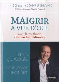 Claude Chauchard - Maigrir à vue d'oeil.