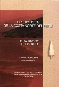 Claude Chauchat et Elizabeth Wing - Prehistoria de la costa norte del Perú - El Paijanense de Cupisnique.