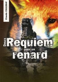 Claude Chaumat - Deux Requiem pour un renard.