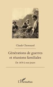 Générations de guerres et réunions familiales - De 1870 à nos jours.pdf