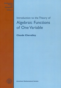 Claude Chevalley - Introduction to the Theory of Algebraic Functions of One Variable.