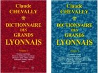 Claude Chevally - Dictionnaire des grands Lyonnais - Volume 1 et 2.